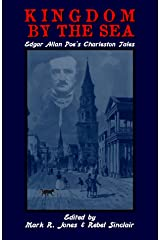 Kingdom By The Sea: Edgar Allan Poe's Charleston Tales Kindle Edition
