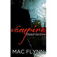 Vampire Dead-tective: Dead-tective, Book 1 (English Edition)