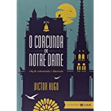 O corcunda de Notre Dame: edição comentada e ilustrada (Clássicos Zahar)