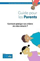 Comment protéger ses enfants des abus sexuels ?: Guide pour les parents (PedoHelp t. 1) (French Edition) Kindle Edition