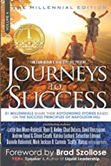Journeys To Success: 21 Millennials Share Their Astounding Stories Based On The Success Principles Of Napoleon Hill (Volume 4) Paperback