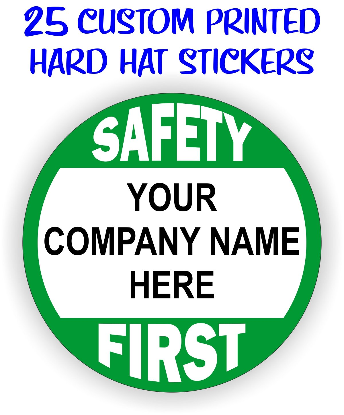 (25) Custom Printed Safety First Hard Hat Stickers with Your Personalized Company / Business Name / Decals Labels Badges