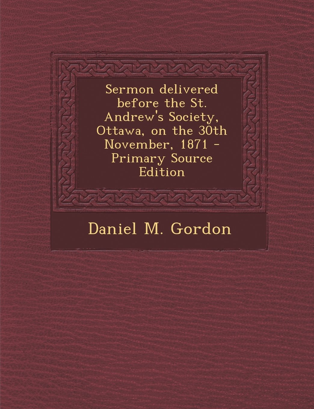 Download Sermon delivered before the St. Andrew's Society, Ottawa, on the 30th November, 1871 pdf epub
