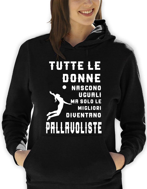 Felpa con cappuccio tutte le donne nascono uguali ma solo le migliori diventano pallavoliste - Tutte le taglie by tshirteria t-shirteria