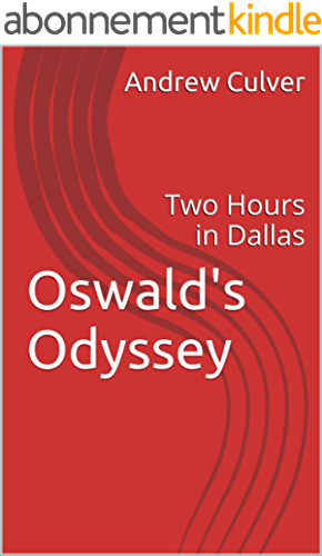 Oswald's Odyssey: Two Hours in Dallas (English Edition)