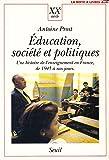 Éducation, société et politiques : Une histoire de l'enseignement en France de 1945 à nos jours