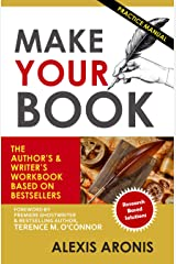 Make Your Book: The Author's and Writer's Workbook Based on Bestsellers Kindle Edition