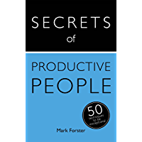 Secrets of Productive People: 50 Techniques To Get Things Done (Teach Yourself)