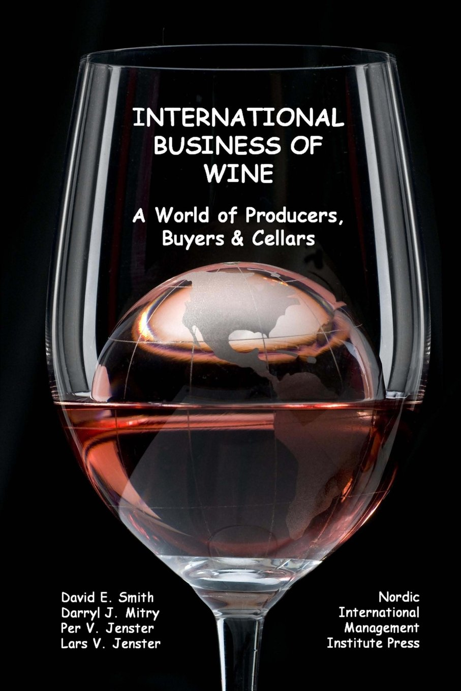 Download International Business of Wine: a World of Producers, Buyers & Cellars ebook