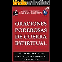 Oraciones Poderosas De Guerra Espiritual: Armas Poderosas De Guerra Espiritual