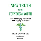 New Truth to the Fountain of Youth: The Emerging Reality of Anti-Aging Medicine