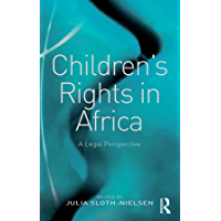 Children's Rights in Africa: A Legal Perspective (English Edition)