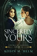 Sincerely Yours: Yours by Design, Book 2 (Volume 2) Paperback