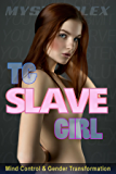 TG Slave Girl: Mind Control & Gender Transformation