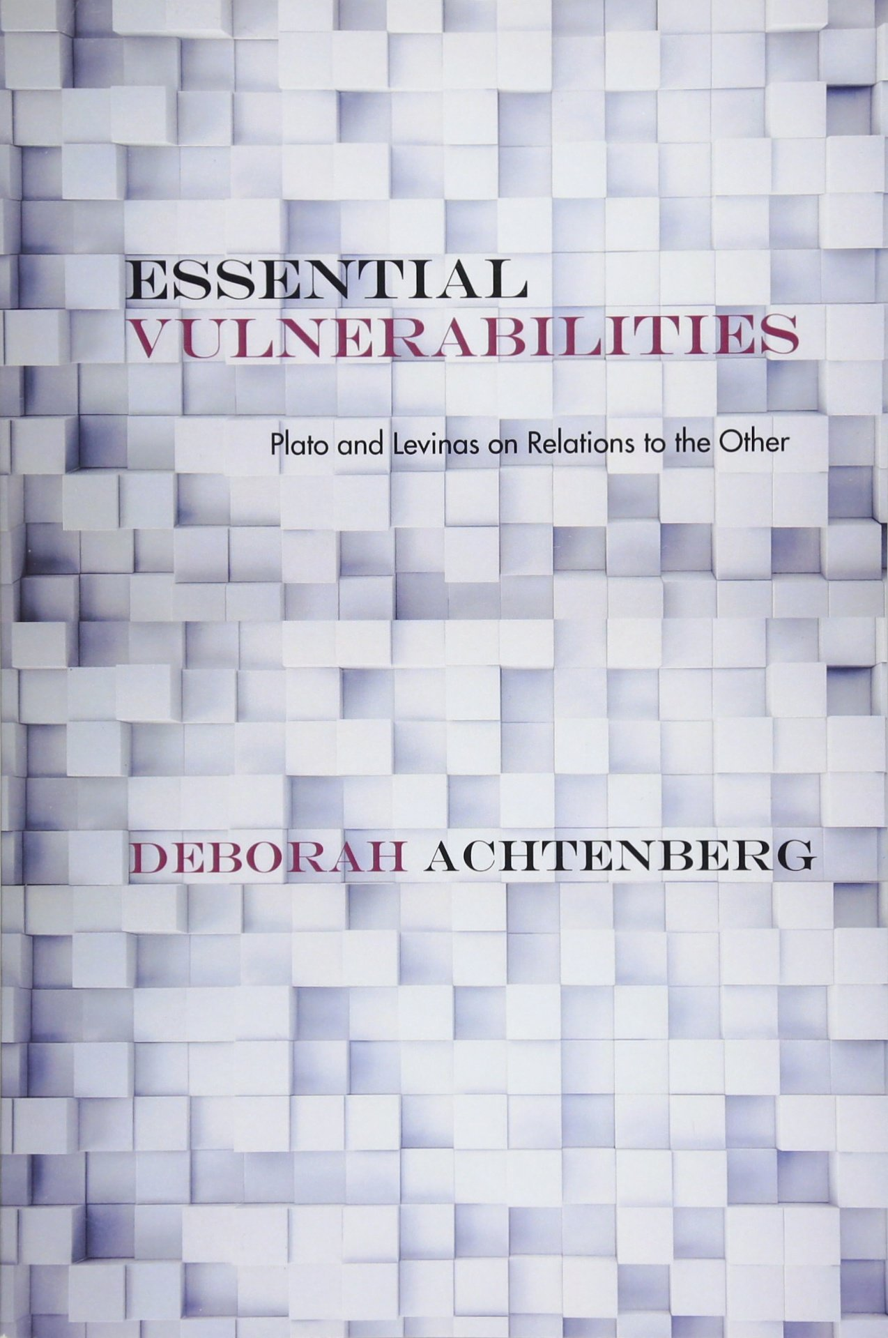 Download Essential Vulnerabilities: Plato and Levinas on Relations to the Other (Rereading Ancient Philosophy) ebook