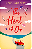 The Heat is On: A Perfect Feel-Good Summer Read