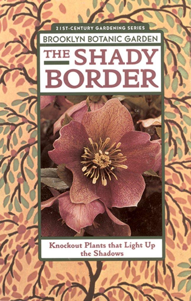 The Shady Border: Shade-Loving Perennials for Season-Long Color