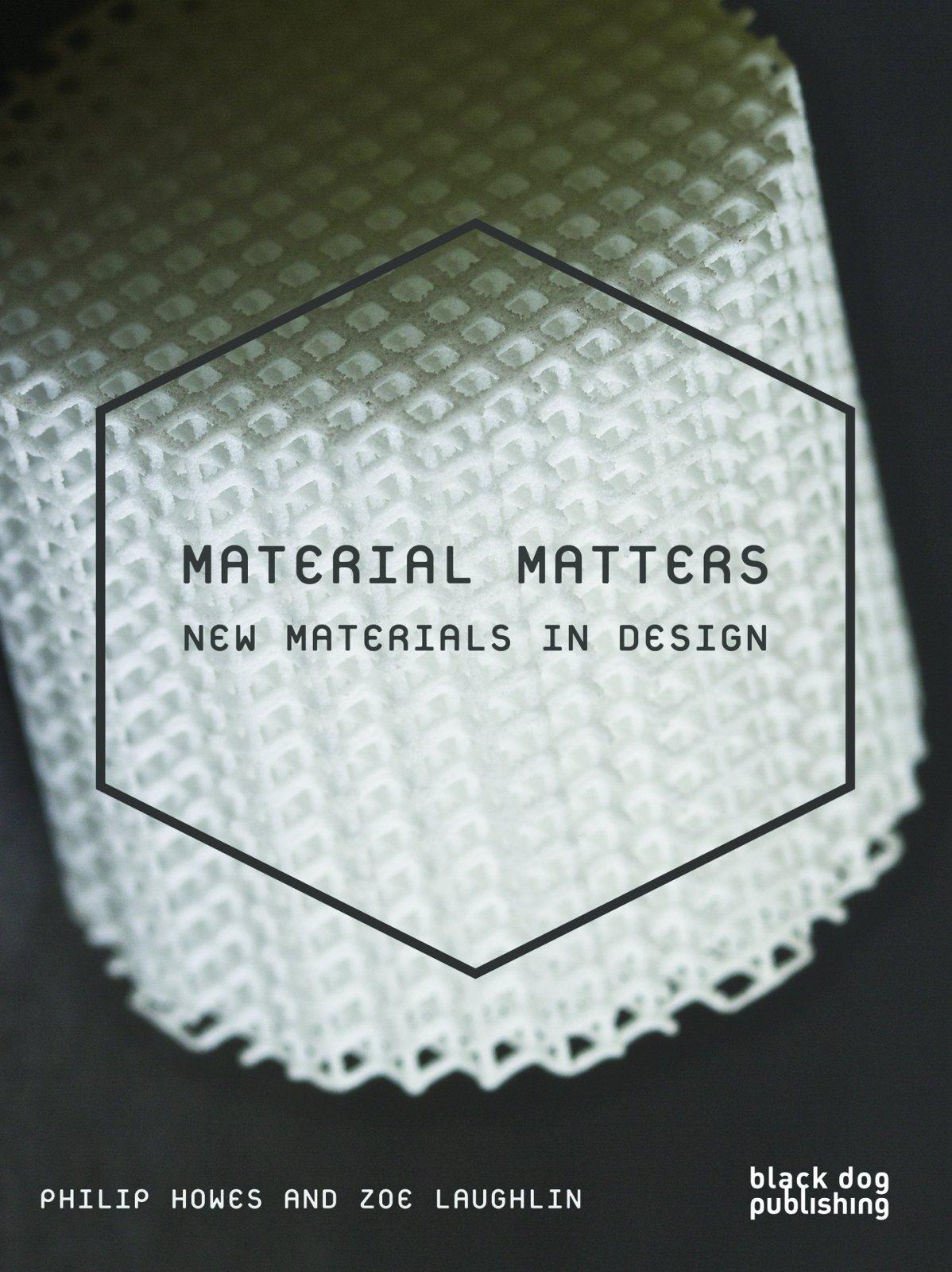 Material Matters  New Materials In Design