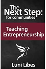 The Next Step for Communities: Teaching Entrepreneurship Kindle Edition
