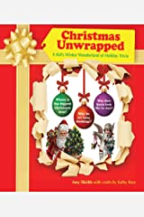 Christmas Unwrapped: A Kid's Winter Wonderland of Holiday Trivia Hardcover