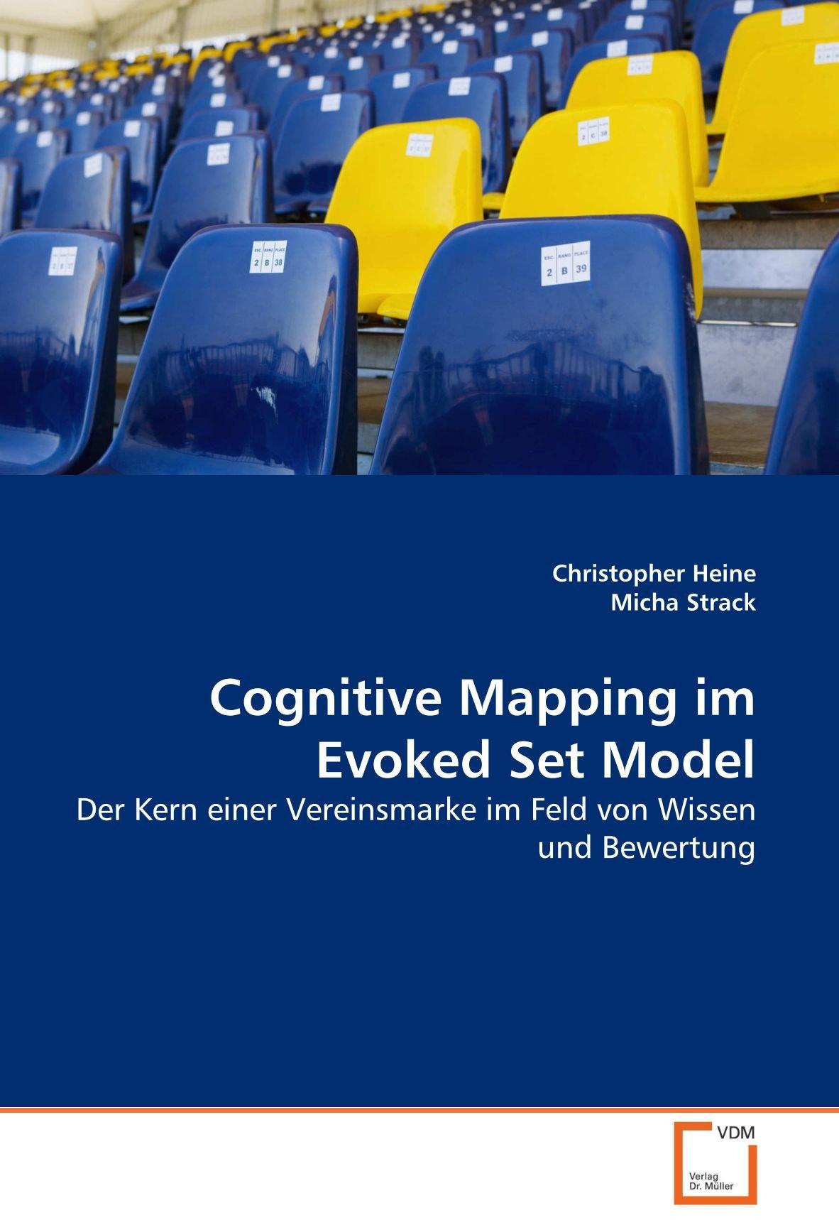 Cognitive Mapping Im Evoked Set Model: Der Kern Einer Vereinsmarke Im Feld  Von Wissen Und Bewertung (German Edition): Christopher Heine, Micha Strack:  ...