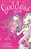 Goddess Girls: Aphrodite the Beauty: Book 3