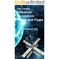 THE FOURTH INDUSTRIAL REVOLUTION: HOPES AND FEARS