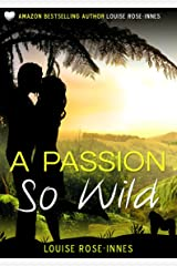 A Passion So Wild: A High-Octane Romantic Suspense Kindle Edition