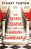 The Seven Deaths of Evelyn Hardcastle: The Sunday Times bestseller
