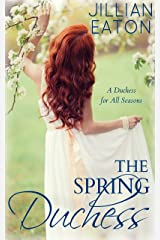 The Spring Duchess (A Duchess for All Seasons Book 2) Kindle Edition