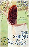 The Spring Duchess (A Duchess for All Seasons Book 2)
