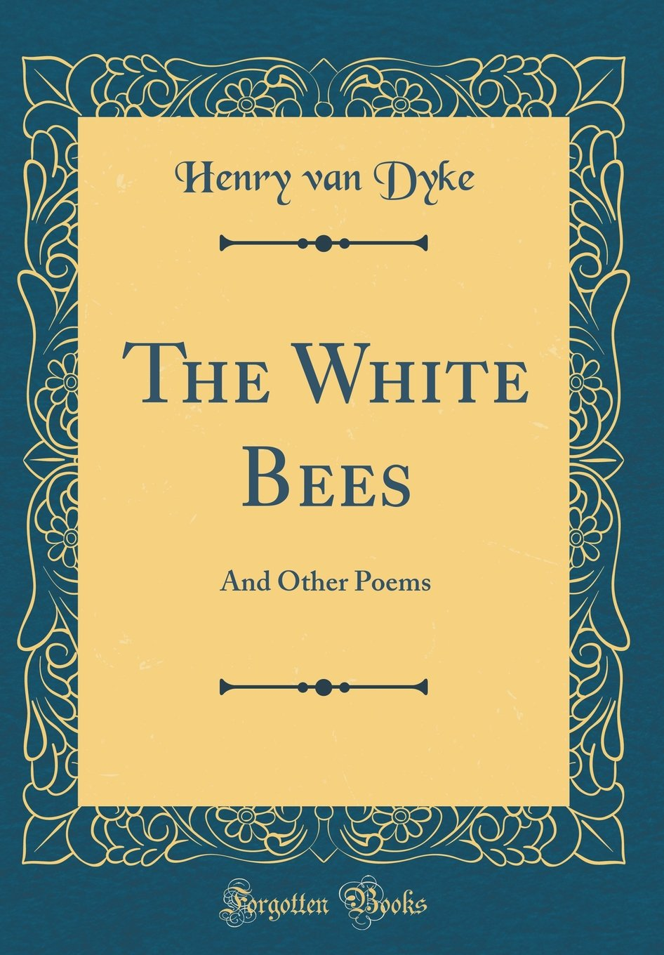 Read Online The White Bees: And Other Poems (Classic Reprint) pdf