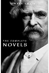 Mark Twain: The Complete Novels Kindle Edition
