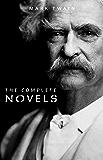 Mark Twain: The Complete Novels (English Edition)