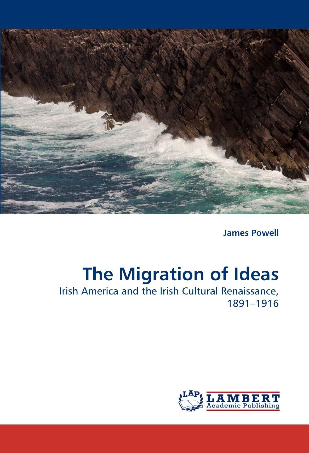 The Migration of Ideas: Irish America and the Irish Cultural