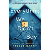 Everything We Didn't Say: A Novel
