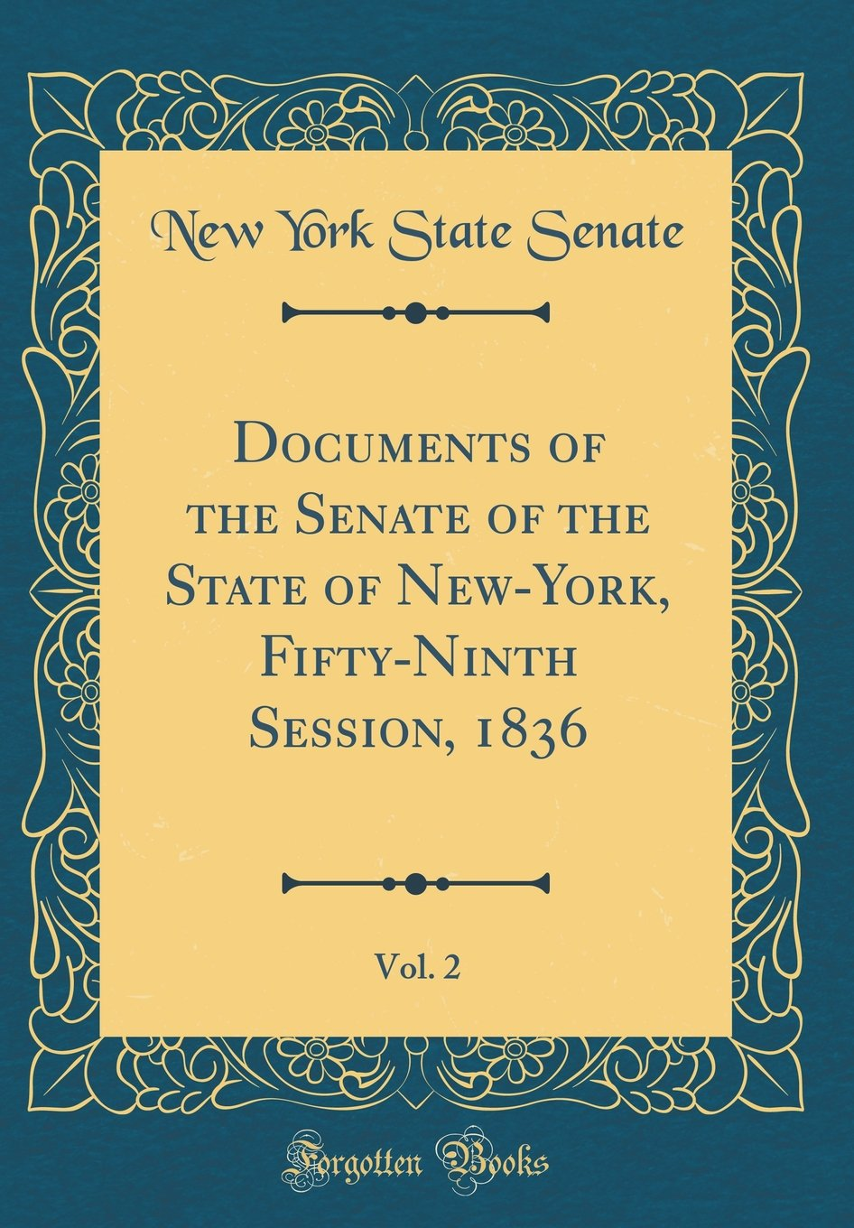 Documents of the Senate of the State of New-York, Fifty-Ninth Session, 1836, Vol. 2 (Classic Reprint) pdf