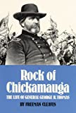Rock of Chickamauga: The Life of General George H. Thomas