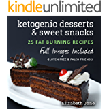 Keto Desserts, Sweet Snacks & Fat Bombs: Mouth-watering, fat burning and energy boosting treats (Elizabeth Jane Cookbook) (English Edition)