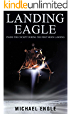 Landing Eagle: Inside the Cockpit During the First Moon Landing