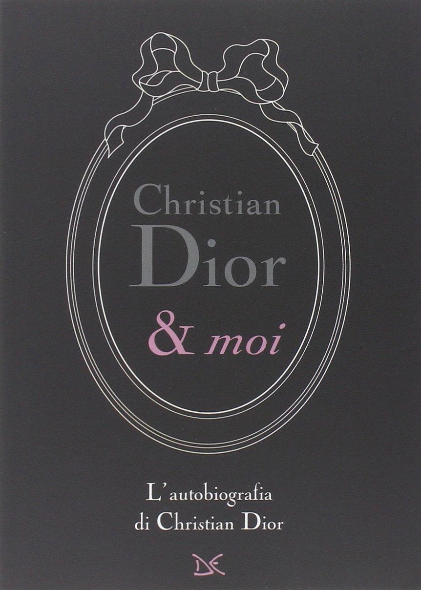 christian dior libro  : Christian Dior & moi. L'autobiografia di Christian Dior ...