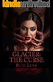 Glacier: The Curse