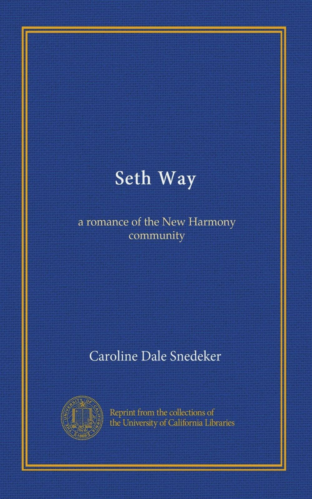 Download Seth Way: a romance of the New Harmony community pdf epub
