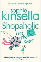 Shopaholic Ties The Knot: (Shopaholic Book 3) (Shopaholic Series) Kindle Edition