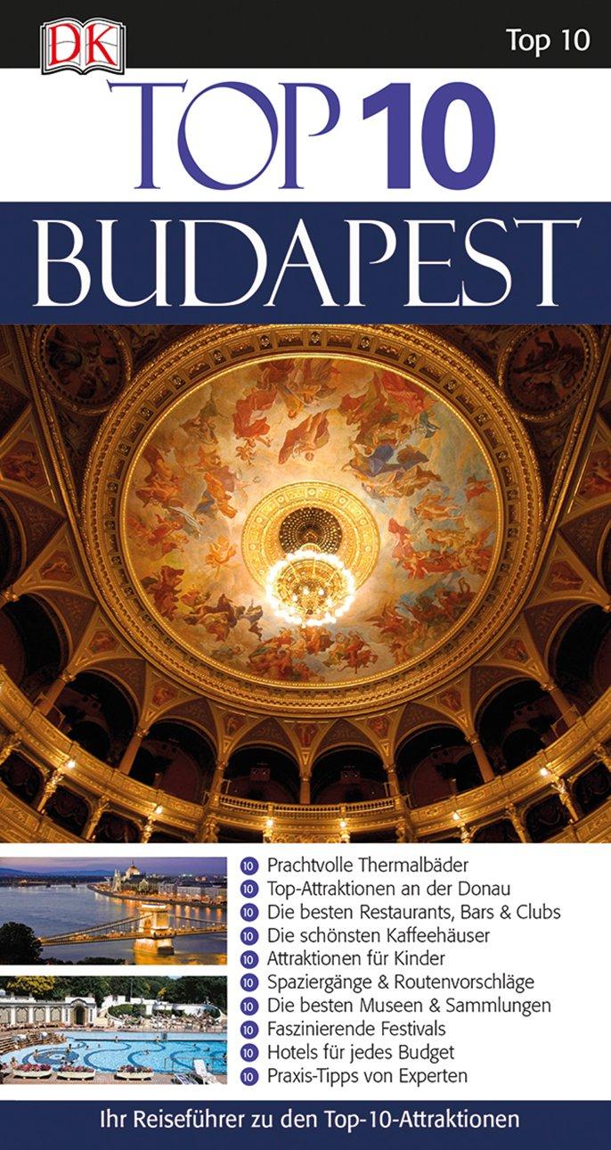 Top 10 Reiseführer Budapest: mit Extrakarte
