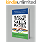 MAKING CHANNEL SALES WORK: Ten Tools to Create a World-Class Third-Party Selling Program