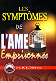 LES SYMPTÔMES DE L'AME EMPRISONNÉE
