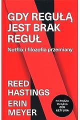 Gdy reguĹÄ jest brak reguĹ. Netflix i filozofia przemiany - Erin Meyer, Reed Hastings [KSIÄĹťKA] Hardcover