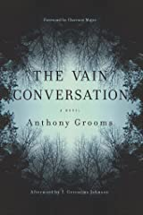 The Vain Conversation: A Novel (Story River Books) Kindle Edition