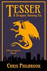 Tesser: A Dragon Among Us: A Reemergence Novel, Book One Kindle Edition
